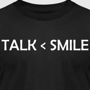 Talk Is Greater Than Smile - Men's T-Shirt by American Apparel
