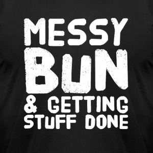 Messy bun and getting stuff done - Men's T-Shirt by American Apparel