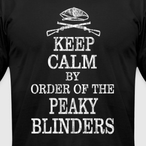 Keep Calm By Order Of The Peaky Blinders - Men's T-Shirt by American Apparel