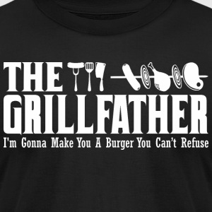 The Grillfather Gonna Make You Burger Cant Refuse - Men's T-Shirt by American Apparel