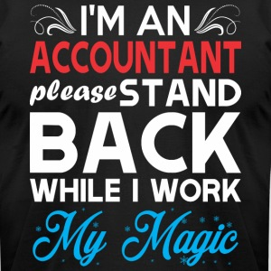 Im Accountant Stand Back I Work My Magic - Men's T-Shirt by American Apparel