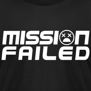 Mission Failed - Men's T-Shirt by American Apparel