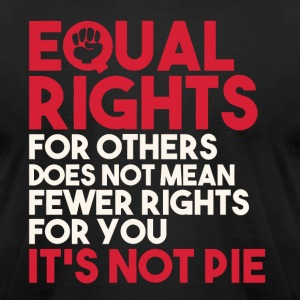 Equal Rights For Others Does Not Mean It's Not Pie - Men's T-Shirt by American Apparel