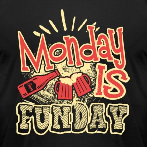 Monday Is Funday Shirt - Men's T-Shirt by American Apparel