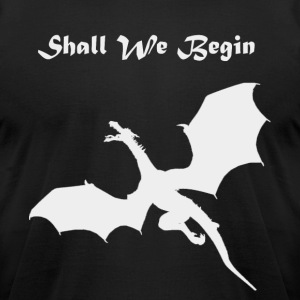 Shall We Begin - Men's T-Shirt by American Apparel