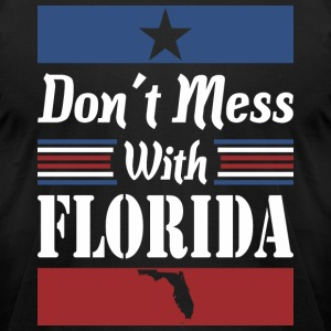 Dont Mess With Florida - Men's T-Shirt by American Apparel