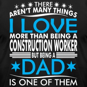 There Arent Many Things Love Being Cons Worker Dad - Men's T-Shirt by American Apparel