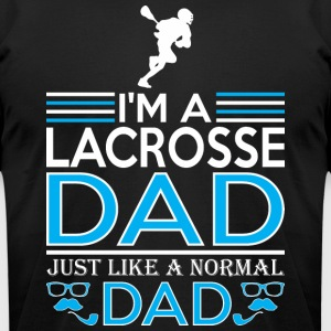 Im Lacrosse Dad Like Normal Dad Except Cooler - Men's T-Shirt by American Apparel