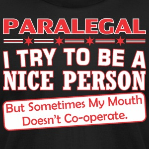 Paralegal Nice Person My Mouth Doesnt Cooperate - Men's T-Shirt by American Apparel