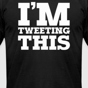 TWEETING THIS - Men's T-Shirt by American Apparel