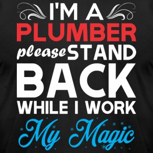 Im Plumber Stand Back I Work My Magic - Men's T-Shirt by American Apparel