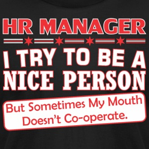 Hr Manager Nice Person My Mouth Doesnt Cooperate - Men's T-Shirt by American Apparel