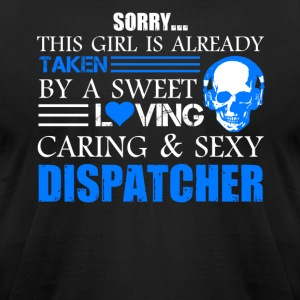 Taken By Sexy Dispatcher Shirt - Men's T-Shirt by American Apparel
