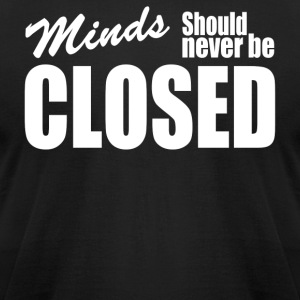 Minds Should Never Be Closed - Men's T-Shirt by American Apparel