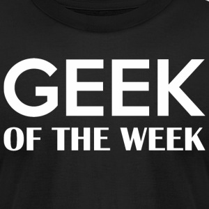 Geek Of The Week - Men's T-Shirt by American Apparel