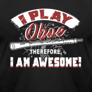 I PLAY OBOE SHIRT - Men's T-Shirt by American Apparel