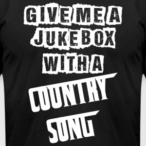 Give Me A Jukebox With A Country Song - Men's T-Shirt by American Apparel
