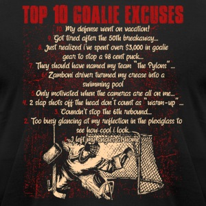 HOCKEY GOALIE EXCUSES SHIRT - Men's T-Shirt by American Apparel