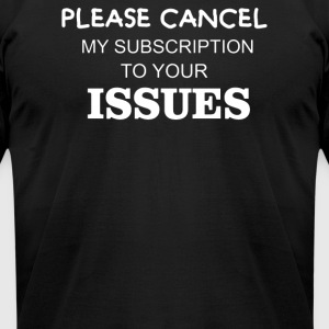 To Your pleace cancel - Men's T-Shirt by American Apparel