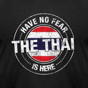 Have No Fear The Thai Is Here - Men's T-Shirt by American Apparel