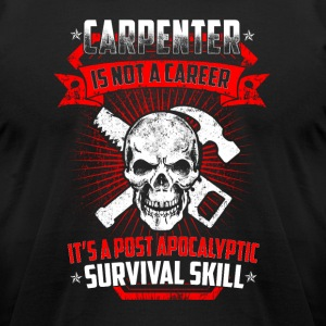 Carpenter is not a career T-Shirts - Men's T-Shirt by American Apparel