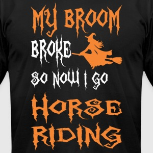 My Broom Broke So Now I Go Horse Riding Halloween - Men's T-Shirt by American Apparel