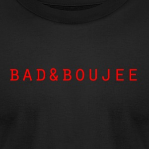 bad and boujee - Men's T-Shirt by American Apparel
