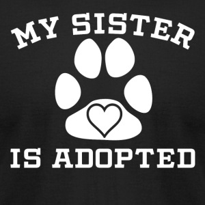 My Sister Is Adopted - Men's T-Shirt by American Apparel