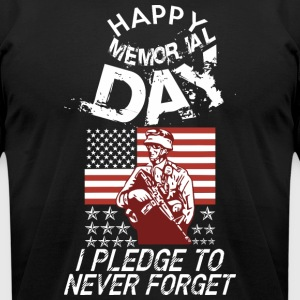 Happy Memorial Day I Pledge To Never Forget - Men's T-Shirt by American Apparel