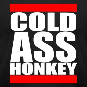 Cold Ass Honkey - Men's T-Shirt by American Apparel