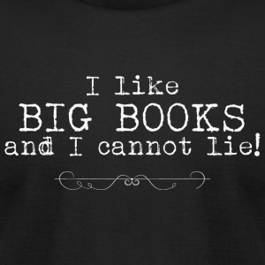 Book - I Like Big Books And I Cannot Lie! - Men's T-Shirt by American Apparel