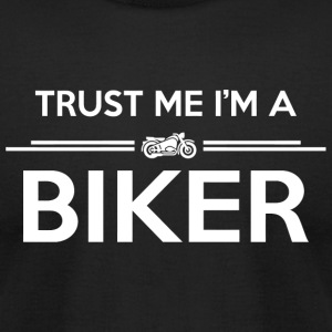 Biker - Trust me I'm a biker! - Men's T-Shirt by American Apparel