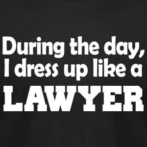 Guard - during the day i dress up like a lawyer - Men's T-Shirt by American Apparel