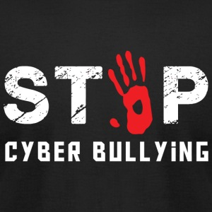 CYBER BULLYING - STOP CYBER BULLYING - Men's T-Shirt by American Apparel