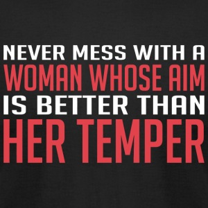 Temper - Never Mess With A Woman Whose Aim Is Be - Men's T-Shirt by American Apparel