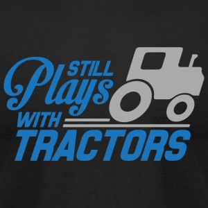 Farmer - Still plays with tractors - Men's T-Shirt by American Apparel