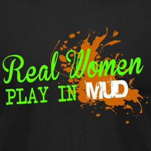 Mud - Real women play in mud - Men's T-Shirt by American Apparel