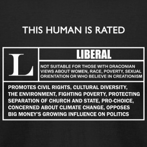 Liberal - This Human is Rated L for - Men's T-Shirt by American Apparel