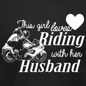 RIDING - THIS GIRL LOVES RIDING WITH HER HUSBAND - Men's T-Shirt by American Apparel