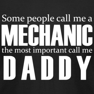 MECHANIC - some people call me a mechanic the mo - Men's T-Shirt by American Apparel