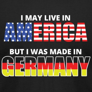 GERMANY - i may live in AMERICA but i was made i - Men's T-Shirt by American Apparel