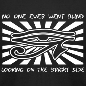 Eyesight - No One Ever Went Blind Looking on the - Men's T-Shirt by American Apparel