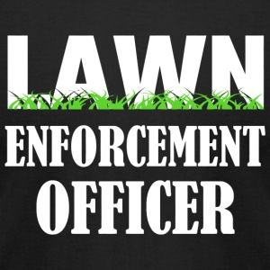 - Lawn Enforcement Officer - Men's T-Shirt by American Apparel
