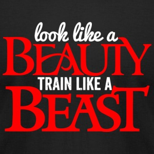 Beast - look like a beauty train like a beast - Men's T-Shirt by American Apparel