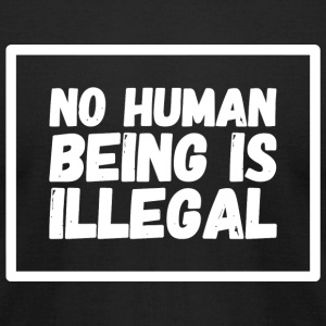 Illegal - No human being is illegal - Men's T-Shirt by American Apparel