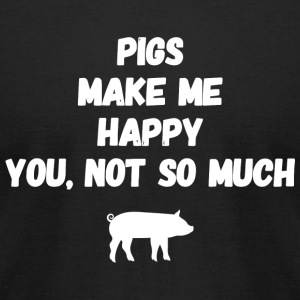 Pig - Pigs make me happy you not so much - Men's T-Shirt by American Apparel