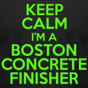 Concrete finisher - keep calm i'm a boston concr - Men's T-Shirt by American Apparel