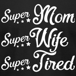 Tired - Mom Wife Tired T Shirt - Men's T-Shirt by American Apparel