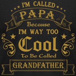 Grandfather - I'm Called Papa Because I'm Way To - Men's T-Shirt by American Apparel