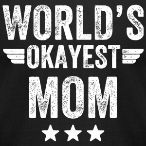 Mom - World's okayest mom - Men's T-Shirt by American Apparel